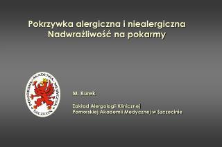 M. Kurek  Zakład Alergologii Klinicznej  Pomorskiej Akademii Medycznej w Szczecinie