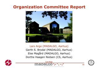 Organization Committee Report