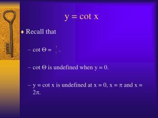 y = cot x