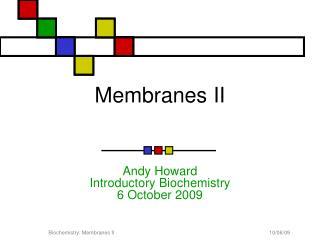 Membranes II