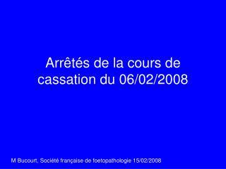 Arr�t�s de la cours de cassation du 06/02/2008