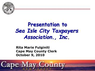 Presentation to  Sea Isle City Taxpayers Association., Inc.