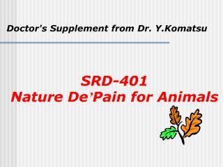 SRD-401 Nature De ' Pain for Animals