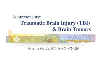 Neurosensory:  Traumatic Brain Injury (TBI)                              & Brain Tumors