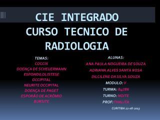 CIE INTEGRADO CURSO TECNICO DE RADIOLOGIA
