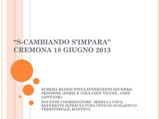 """""""S-CAMBIANDO S'IMPARA"""" CREMONA 18 GIUGNO 2013"""