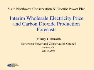 Maury Galbraith Northwest Power and Conservation Council Portland, OR July 17, 2008