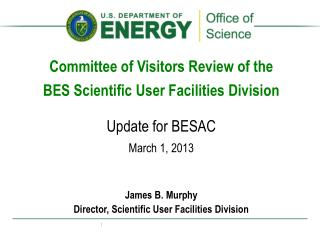 Committee of Visitors Review of the  BES Scientific User Facilities Division Update for BESAC