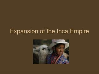 Expansion of the Inca Empire