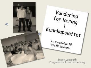 Vurdering  for l ring i Kunnkapsl ftet  en motb lge til testkulturen