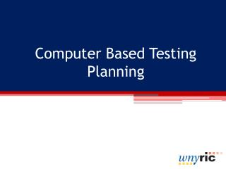 Computer Based Testing Planning