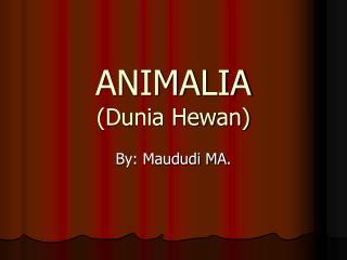 ANIMALIA Dunia Hewan