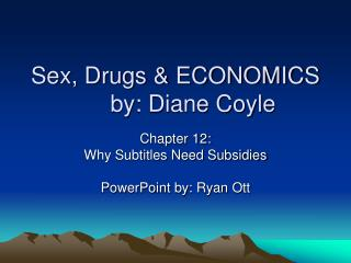 Sex, Drugs & ECONOMICS	by: Diane Coyle