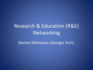 Research & Education (R&E) Networking