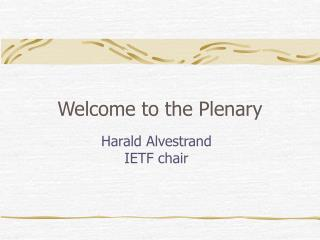 Welcome to the Plenary