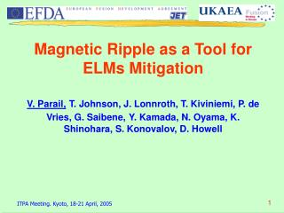 Magnetic Ripple as a Tool for ELMs Mitigation