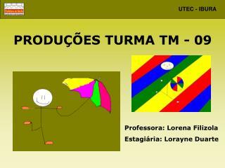 PRODUÇÕES TURMA TM - 09