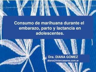"""""""   Consumo de marihuana durante el embarazo, parto y lactancia en adolescentes."""