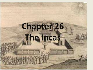 Chapter 26 The Incas