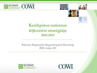 Kerékpáros turizmus fejlesztési stratégiája 2010-2015