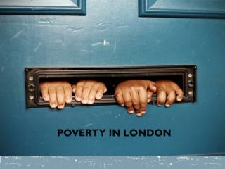 POVERTY In London