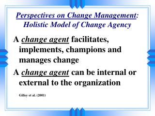 Perspectives on Change Management : Holistic Model of Change Agency