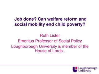 Job done? Can welfare reform and social mobility end child poverty?