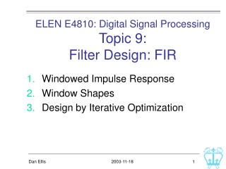 ELEN E4810: Digital Signal Processing Topic 9:  Filter Design: FIR