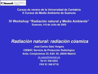 José Carlos Sáez Vergara CIEMAT, Servicio de Protección Radiológica