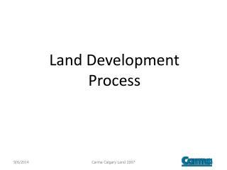 Land Development              Process