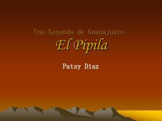 Una Leyenda de Guanajuato: El Pipila