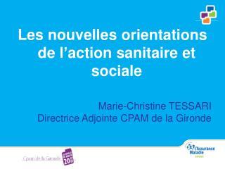Les nouvelles orientations de l�action sanitaire et sociale