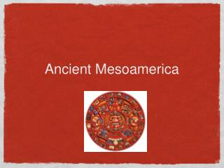 Ancient Mesoamerica