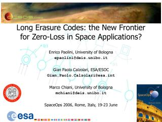 Long Erasure Codes: the New Frontier for Zero-Loss in Space ...