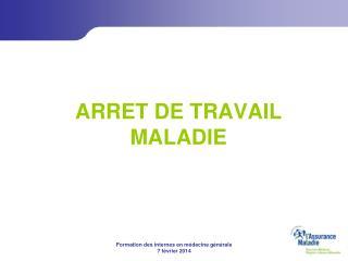 ARRET DE TRAVAIL MALADIE