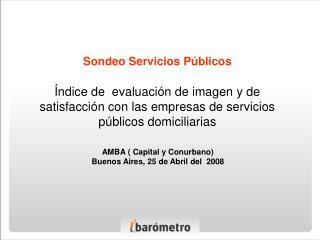 AMBA ( Capital y Conurbano) Buenos Aires, 25 de Abril del  2008