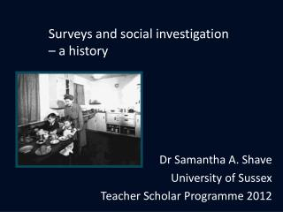Dr Samantha A. Shave University of Sussex Teacher Scholar Programme 2012