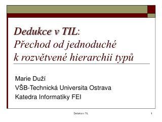 Dedukce v TIL : Přechod od jednoduché  k rozvětvené hierarchii typů