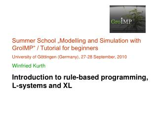 "Summer School ""Modelling and Simulation with GroIMP"" / Tutorial for beginners"