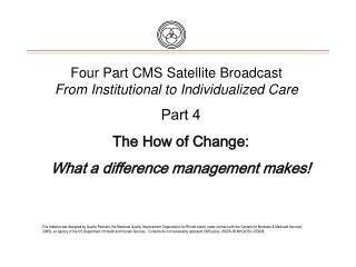 Four Part CMS Satellite Broadcast From Institutional to Individualized Care