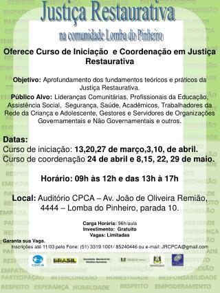 Oferece Curso de Iniciação  e Coordenação em Justiça Restaurativa