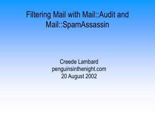 Filtering Mail with Mail::Audit and Mail::SpamAssassin
