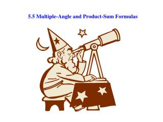 5.5 Multiple-Angle and Product-Sum Formulas