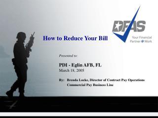Presented to: PDI - Eglin AFB, FL March 18, 2005
