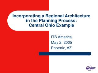 Incorporating a Regional Architecture in the Planning Process:   Central Ohio Example