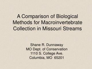 A Comparison of Biological Methods for Macroinvertebrate Collection in Missouri Streams