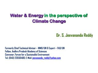 Water & Energy  in the perspective of   Climate Change Dr. S. Jeevananda Reddy