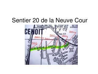 Sentier 20 de la Neuve Cour
