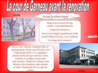 La cour de Garneau avant la rénovation