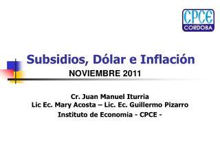 Subsidios, Dólar e Inflación